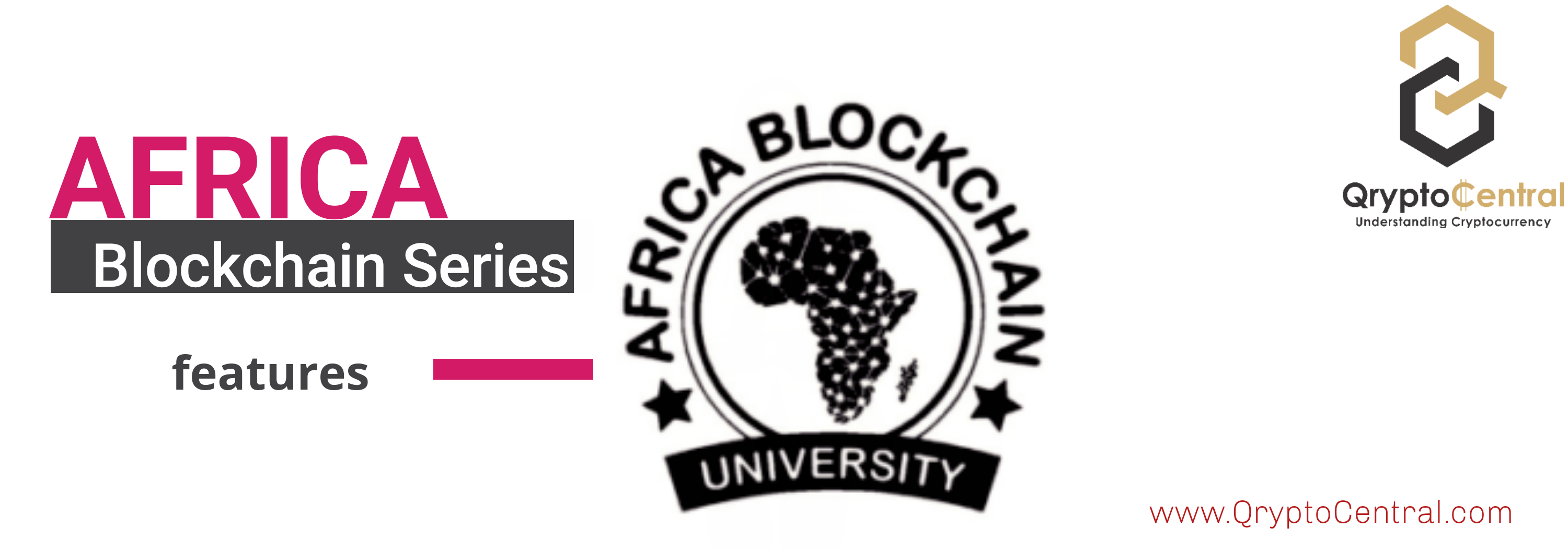 Africa Blockchain University on Focus in Africa Blockchain Series on Qryptocentral.com